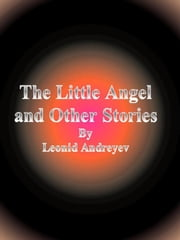 The Little Angel and Other Stories ebook by Leonid Andreyev