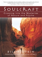 Soulcraft - Crossing into the Mysteries of Nature and Psyche ebook by Bill Plotkin