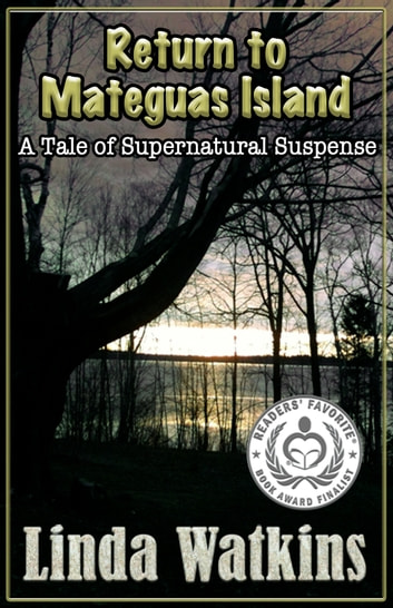 RETURN TO MATEGUAS ISLAND - A Tale of Supernatural Suspense ebook by Linda Watkins