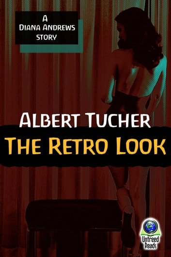 The Retro Look - A Diana Andrews Story ebook by Albert Tucher