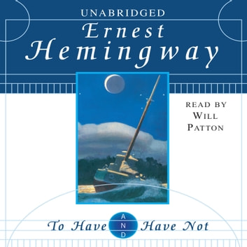 To Have and Have Not audiobook by Ernest Hemingway