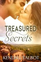 Treasured Secrets ebook by Kendall Talbot