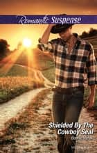 Shielded By The Cowboy Seal ebook by Bonnie Vanak