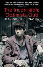 The Incorrigible Optimists Club ebook by Jean-Michel Guenassia, Euan Cameron