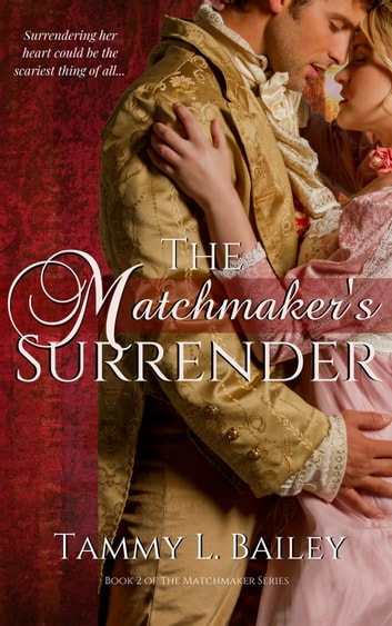 The Matchmaker's Surrender ebook by Tammy L. Bailey