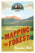 Mapping the Forest ebook by Brandon Witt