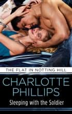 Sleeping with the Soldier - Love & Lust in the city that never sleeps! ebook by Charlotte Phillips