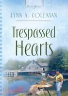 Trespassed Hearts ebook by Lynn A. Coleman
