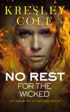 No Rest for the Wicked Ebook di Kresley Cole