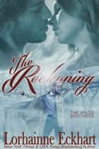 The Reckoning, A Wilde Brothers Christmas ebook by Lorhainne Eckhart