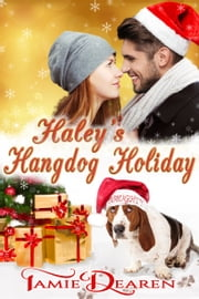 Haley's Hangdog Holiday ebook by Tamie Dearen