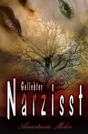 Geliebter Narzisst ebook by Anastasia Milor