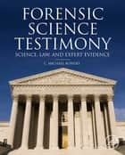 Forensic Testimony ebook by C. Michael Bowers