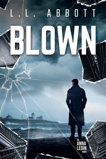 Blown - An International Suspense Thriller ebook by L.L. Abbott