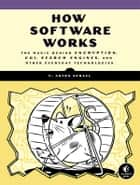 How Software Works ebook by V. Anton Spraul