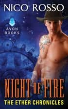 Night of Fire - The Ether Chronicles ebook by Nico Rosso