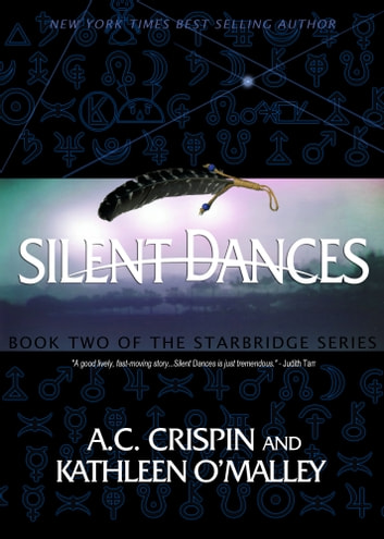 Silent Dances (StarBridge #2) ebook by A. C. Crispin,Kathleen O'Malley