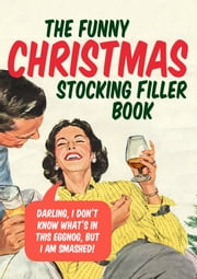 The Funny Christmas Stocking Filler Book ebook by Ebury Digital