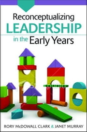 Reconceptualizing Leadership In The Early Years ebook by Rory McDowall Clark