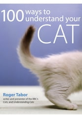 100 Ways to Understand your Cat ebook by Roger Tabor