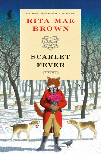 Scarlet Fever - A Novel ebook by Rita Mae Brown
