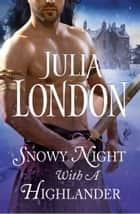 Snowy Night with a Highlander ebook by Julia London