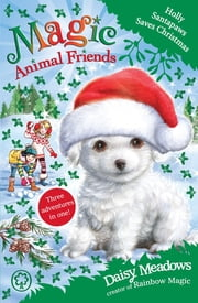 Magic Animal Friends: Holly Santapaws Saves Christmas - Special 5 ebook by Daisy Meadows