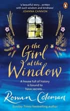 The Girl at the Window - A beautiful story of love, hope and family secrets to read this summer ebook by Rowan Coleman