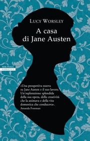 A casa di Jane Austen eBook by Lucy Worsley, Maddalena Togliani