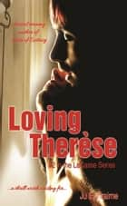 Loving Therèse (LaCasse Series Book 2) ebook by Ju Ephraime