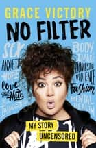 No Filter ebook by Grace Victory
