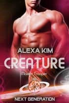 Creature (Master Trooper - Next Generation) Band 15 eBook by