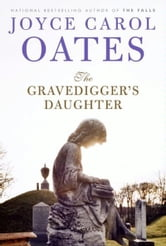 The Gravedigger's Daughter ebook by Joyce Carol Oates