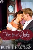 Time for a Duke ebook by Ruth J. Hartman