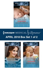 Harlequin Medical Romance April 2018 - Box Set 1 of 2 - Bound by Their Babies\A Mommy for His Daughter\Reunited by Their Baby ebook by Caroline Anderson, Amy Ruttan, Jennifer Taylor