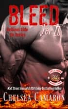 Bleed for It - Hellions Motorcycle Club ebook by