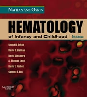 Nathan and Oski's Hematology of Infancy and Childhood ebook by Stuart H. Orkin,David G. Nathan,David Ginsburg,A. Thomas Look,David E. Fisher,Samuel Lux IV