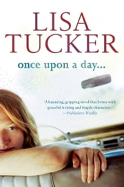 Once Upon A Day ebook by Lisa Tucker