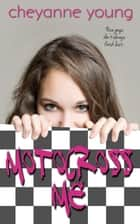 Motocross Me - Motocross Me, #1 ebook by Cheyanne Young