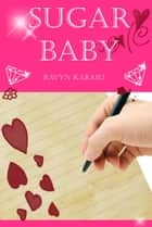 Sugar Baby ebook by Ravyn Karasu