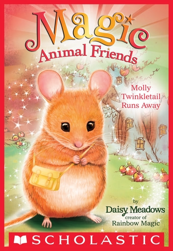 Molly Twinkletail Runs Away (Magic Animal Friends #2) ebook by Daisy Meadows