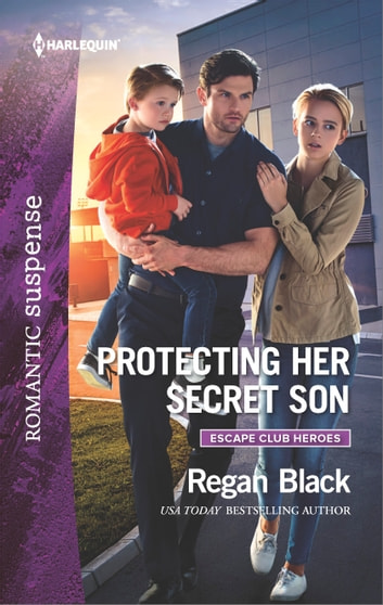 Protecting Her Secret Son - A Protector Hero Romance ebook by Regan Black