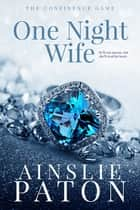 One Night Wife ebook by Ainslie Paton