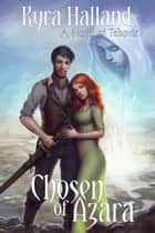 Chosen of Azara ebook by Kyra Halland