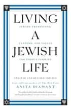 Living a Jewish Life, Updated and Revised Edition ebook by Anita Diamant,Howard Cooper