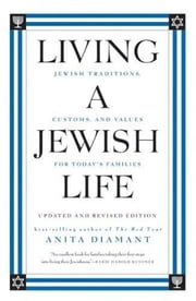 Living a Jewish Life, Updated and - Jewish Traditions, Customs and Values fo ebook by Anita Diamant,Howard Cooper