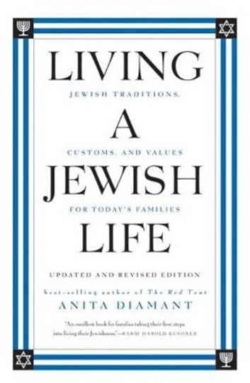 Living a Jewish Life, Updated and Revised Edition - Jewish Traditions, Customs and Values fo ebook by Anita Diamant,Howard Cooper