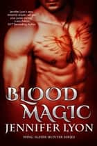 Blood Magic ebook by Jennifer Lyon