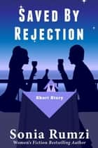 Saved By Rejection ebook by Sonia Rumzi