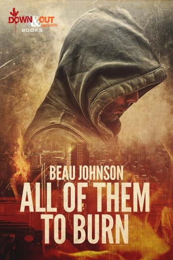 All of Them to Burn ebook by Beau Johnson